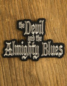 "THE DEVIL AND THE ALMIGHTY BLUES ""logo"" Embroidered Patch BLACK"