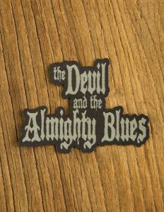 "THE DEVIL AND THE ALMIGHTY BLUES ""logo"" Woven Patch BLACK"